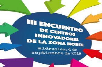 III Encuentro de Centros Innovadores de la Zona Norte